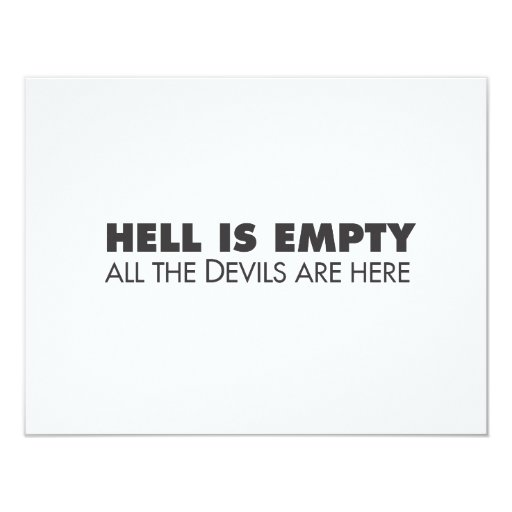 """Hell is Empty 4.25"""" X 5.5"""" Invitation Card"""
