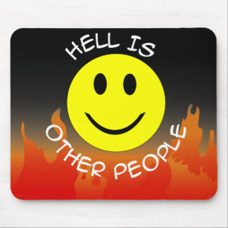 Hell is Other People Mousepad!! Mouse Pad