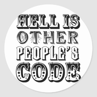 Hell is other people's code classic round sticker