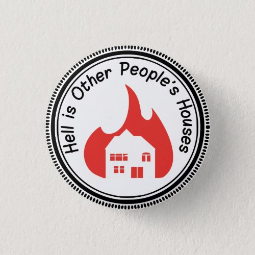 Hell is Other Peoples Houses Button
