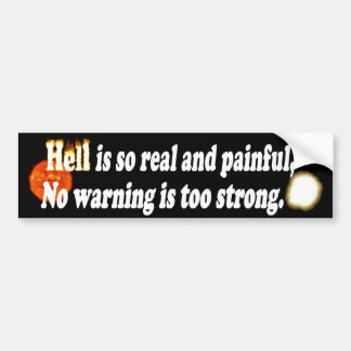 Hell Is Real Car Bumper Sticker