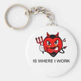 Hell Is Where I Work Keychain