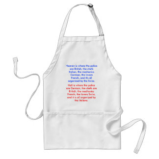 Hell is where the police are German, the chefs ... Adult Apron