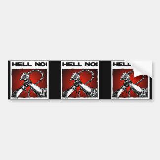 Hell No! Anti Slavery Discrimination Art Bumper Sticker