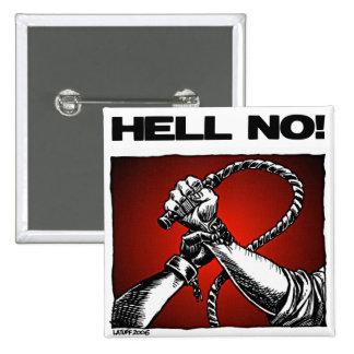 Hell No! Anti Slavery Discrimination Art Pins