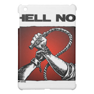 Hell No! Anti Slavery Discrimination Art iPad Mini Cover