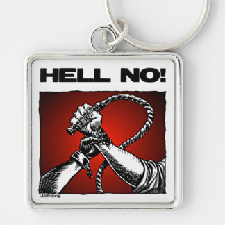 Hell No! Anti Slavery Discrimination Art Keychain