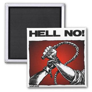 Hell No! Anti Slavery Discrimination Art Refrigerator Magnets