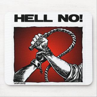 Hell No! Anti Slavery Discrimination Art Mouse Pad