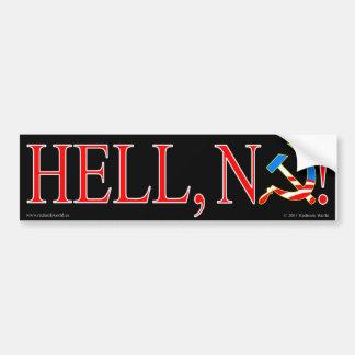Hell, no! car bumper sticker