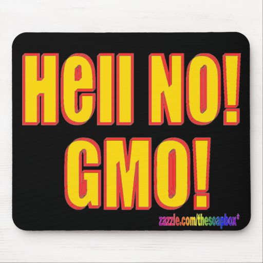 Hell No! GMO! Mouse Pad