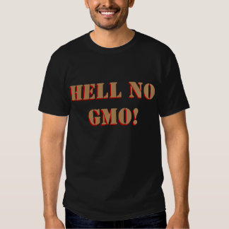 Hell No GMO Stencil font, front and back, Custom! T-shirt