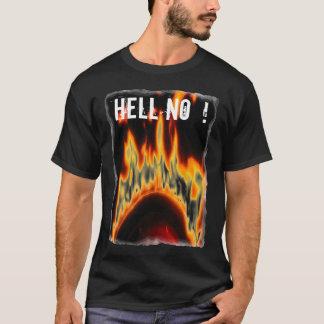 Hell No  ! T-Shirt