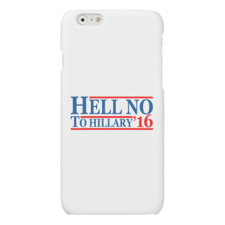 Hell No To Hillary '16 Matte iPhone 6 Case