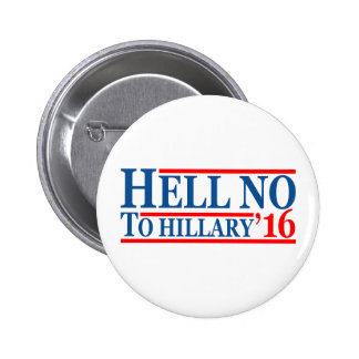 Hell No To Hillary '16 Pinback Button