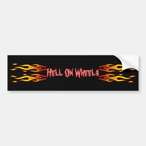 Hell On Wheels Bumper Sticker Car Bumper Sticker