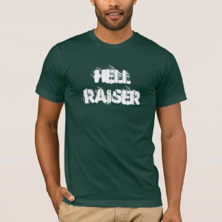 Hell Raiser T w. Raging Chicken Press on back T-Shirt