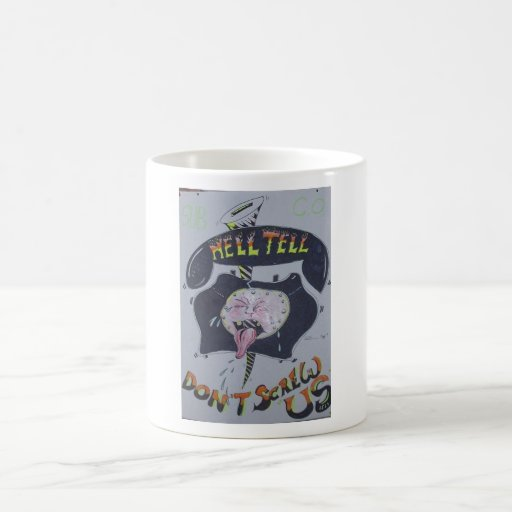"Hell Tell ,""Dont Screw Us Dougy Muggy Mug"