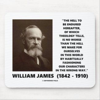 Hell To Be Endured Hereafter William James Quote Mouse Pad
