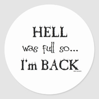 Hell was full classic round sticker