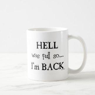 Hell was full coffee mug