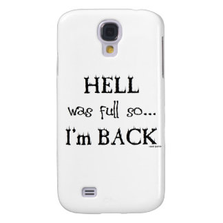 Hell was full galaxy s4 cover