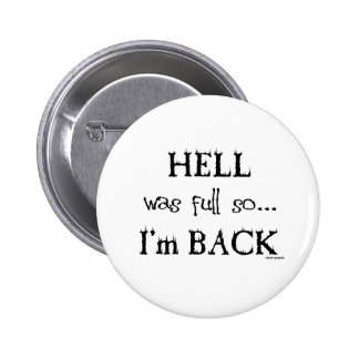Hell was full pinback buttons