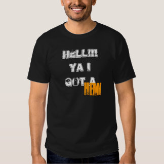 HELL!!! Ya I got a, HEMI - Customized - Customized T-Shirt