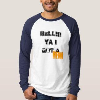 HELL!!! Ya I got a, HEMI - Customized T-Shirt