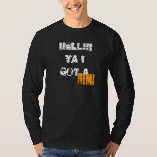 HELL!!! Ya I got a, HEMI T-Shirt