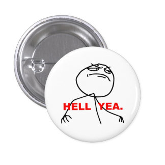 Hell Yea Rage Face Meme Pinback Buttons