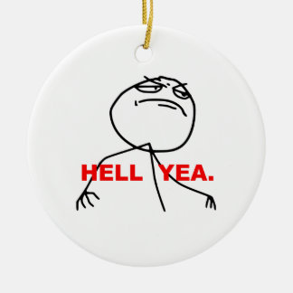 Hell Yea Rage Face Meme Ornaments