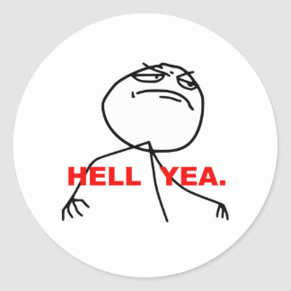 Hell Yea Rage Face Meme Classic Round Sticker