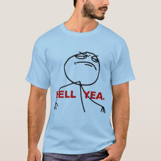Hell Yea Rage Face Meme T-Shirt