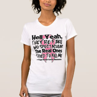 Hell Yeah Fake and Spectacular - Breast Cancer T-shirt