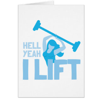 Hell yeah I lift Card