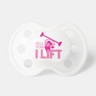 Hell yeah I lift in pink Pacifier