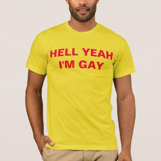 hell yeah i'm gay T-Shirt