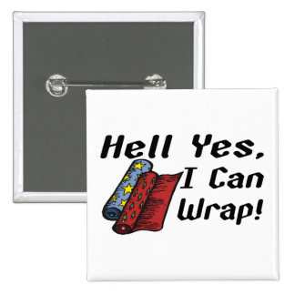 Hell Yes I Can Wrap Button