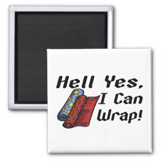 Hell Yes I Can Wrap Magnet