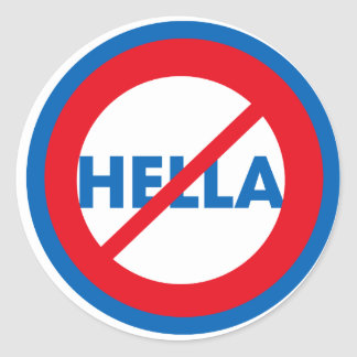 Hella is not a Word Stickers