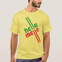 Hella Mellow Yellow T-Shirt