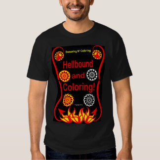 Hellbound and Coloring! T-Shirt