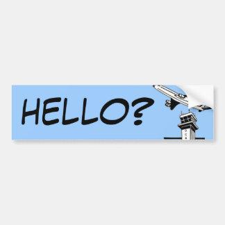 HELLO? - Air Traffic Control Bumper Sticker