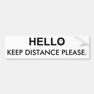 Hello and Keep Distance Word Bumper Sticker