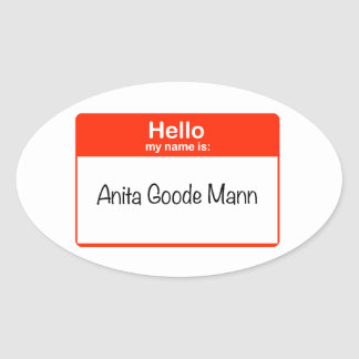 Hello Anita Goode Mann Oval Sticker