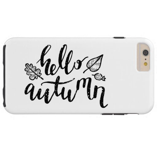 Hello Autumn Leaves Black and White Calligraphy Tough iPhone 6 Plus Case