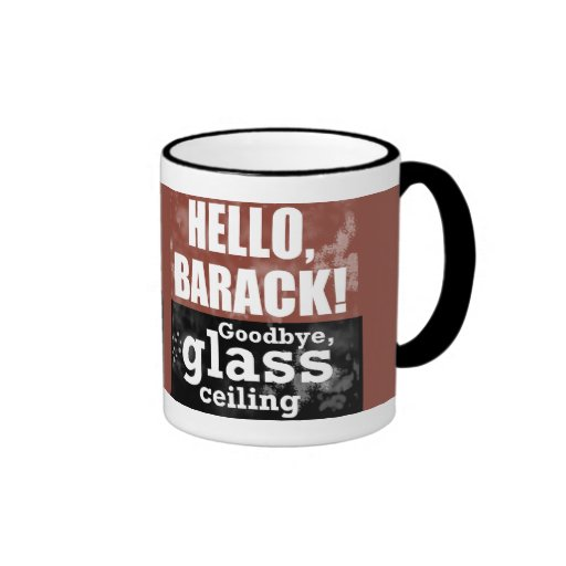 Hello, Barack! Goodbye glass ceiling mug
