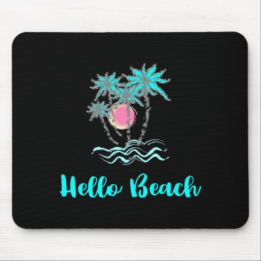 Beach Themed Hello Beach Tropical Style Summer Black Mouse Pad