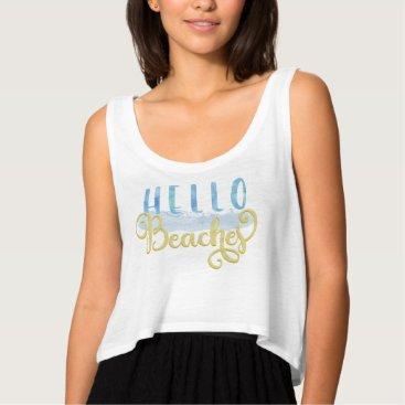 Beach Themed Hello Beaches Watercolor Text Design Tank Top